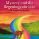 Mystery und die Regenbogenbrücke